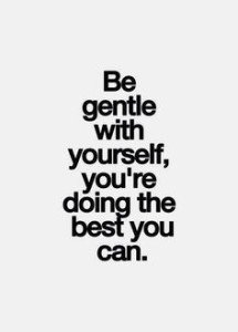 Changing Habits: Be Gentle With Yourself