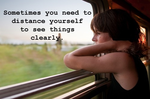 Sometimes You Need to Distance Yourself To See Clearly
